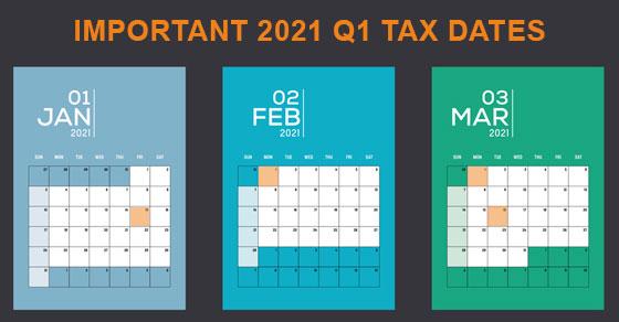 first quarter tax calendar 2021